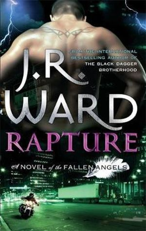 Rapture : A Novel of the Fallen Angels - J. R. Ward