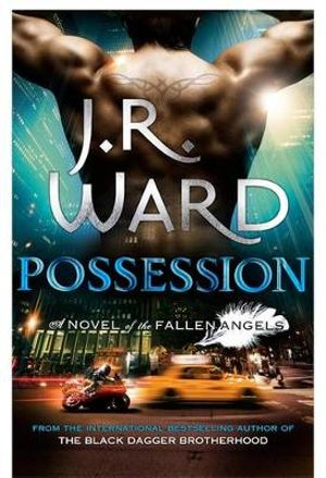 Possession : A Novel of the Fallen Angels - J. R. Ward