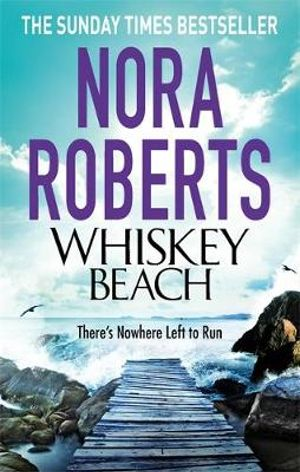 Whiskey Beach - Nora Roberts