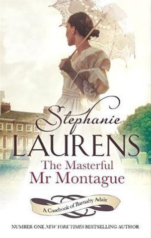 The Masterful Mr Montague : From the Casebook of Barnaby Adair - Stephanie Laurens