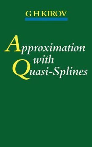 Approximation with Quasi-Splines - G. H. Kirov