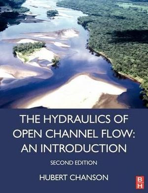Hydraulics of Open Channel Flow : 2nd edition  - Hubert Chanson