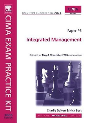 Integrated Management. CIMA Exam Practice Kit : Paper P5 - Nick Best