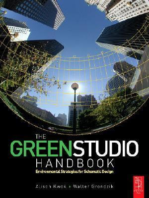 The Green Studio Handbook : Environmental Strategies for Schematic Design - Alison G. Kwok