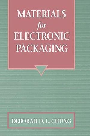 Materials for Electronic Packaging - Deborah D. L. Chung