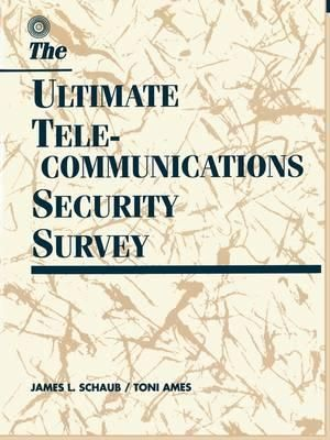 The Ultimate Telecommunications Security Survey - James L. Schaub