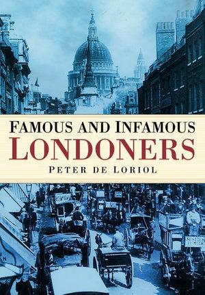 Famous and Infamous Londoners - Peter de Loriol