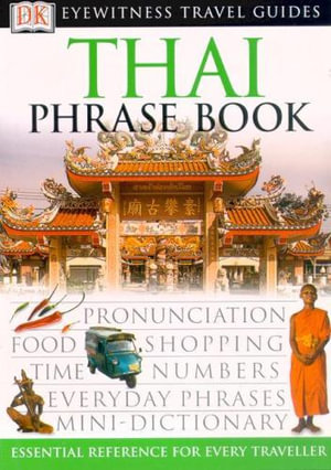 DK Eyewitness Travel Phrase Book : Thai : Eyewitness Travel Guides Phrase Books - DK Publishing