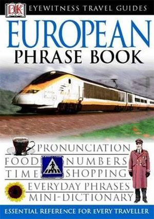 DK Eyewitness Travel Phrase Book : European  : Eyewitness Travel Guides Phrase Books - DK Publishing