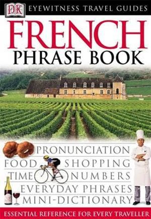 DK Eyewitness Travel Phrase Book : French - DK Publishing