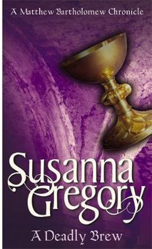 A Deadly Brew : The Fourth Chronicle of Matthew Bartholomew - Susanna Gregory