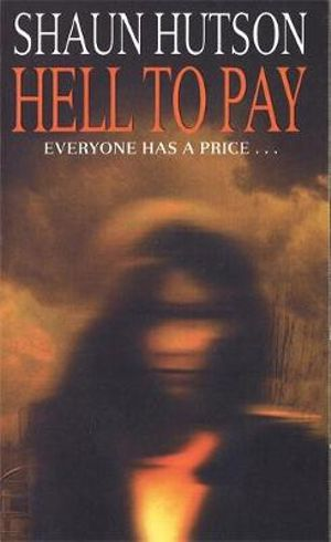 Hell to Pay : Everyone Has a Price... - Shaun Hutson