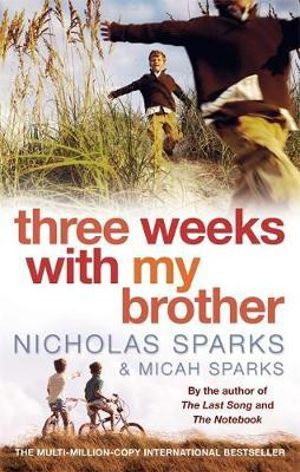 Three Weeks with My Brother - Nicholas Sparks