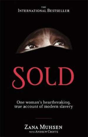 Sold : One Woman's True Account of Modern Slavery - Zana Musen