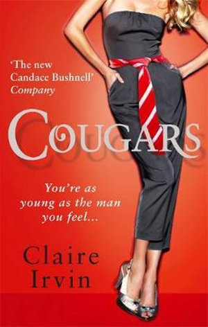 Cougars : You're as Young as the Man You Feel ... - Claire Irvin