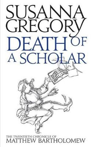 Death of a Scholar : The Twentieth Chronicle of Matthew Bartholomew - Susanna Gregory