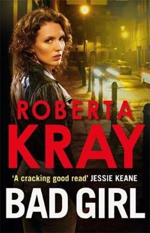 Bad Girl Roberta Kray