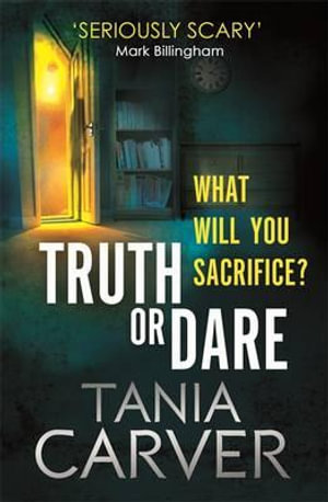 Truth or Dare - Tania Carver