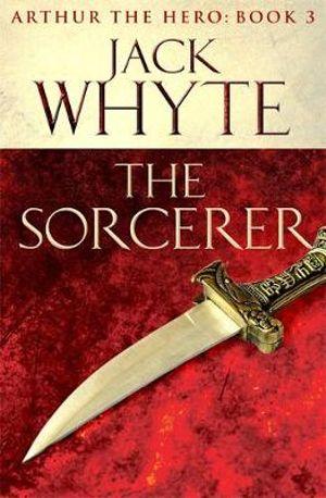 The Sorcerer - Jack Whyte