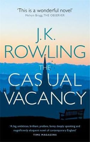 The Casual Vacancy - Order Now For Your Chance to Win!* - J. K. Rowling