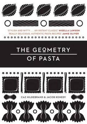 The Geometry of Pasta - Jacob Kenedy