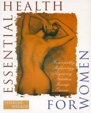 Essential Health for Women - Sharon Walker
