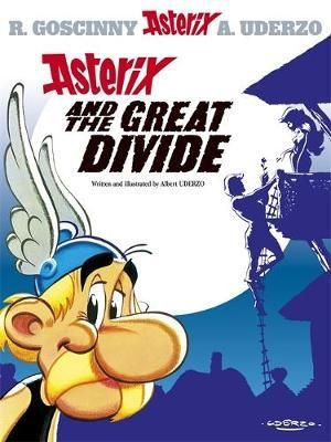 Asterix and the Great Divide : Asterix Series : Book 25 - Albert Uderzo