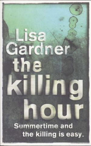 The Killing Hour : Summertime and the Killing is Easy - Lisa Gardner