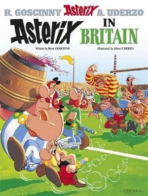 Asterix in Britain : Asterix Series : Book 8 - Rene Goscinny