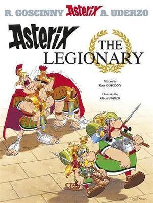 Asterix the Legionary : Asterix Series : Book 10 - Rene Goscinny