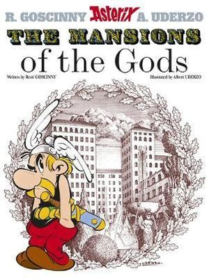 Mansions of the Gods : Asterix Series : Book 17 - Rene Goscinny