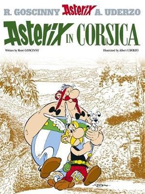 Asterix in Corsica : Asterix Series : Book 20 - Rene Goscinny