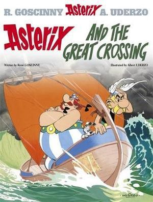 Asterix and the Great Crossing : Asterix Series : Book 22 - Rene Goscinny