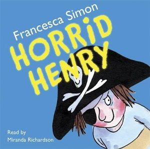 Horrid Henry (CD) : Horrid Henry - Francesca Simon