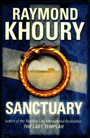 Sanctuary : The Last Templar - Raymond Khoury