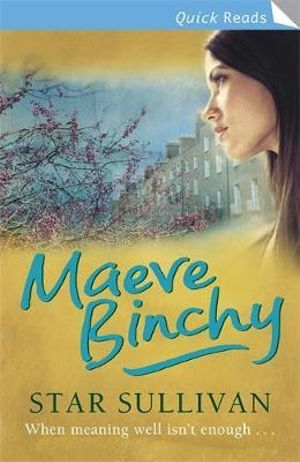 Star Sullivan : When Meaning Well Isn't Enough... - Maeve Binchy