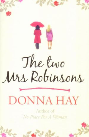The Two Mrs Robinsons - Donna Hay