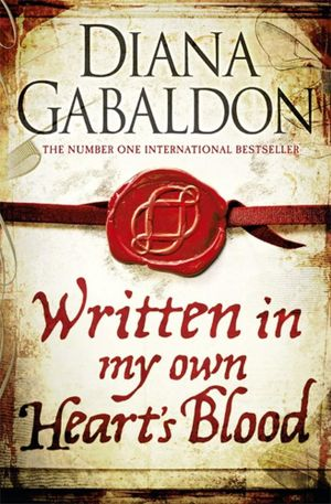 Written in My Own Heart's Blood - Now With Signed Bookplates!* : Outlander Series : Book 8 - Diana Gabaldon