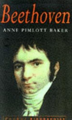 Beethoven : Complete & Unabridged - Anne Pimlott Baker