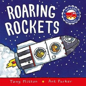 Roaring Rockets : Amazing Machines Series - Tony Mitton
