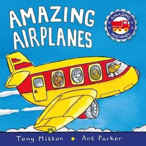 Amazing Airplanes - Tony Mitton