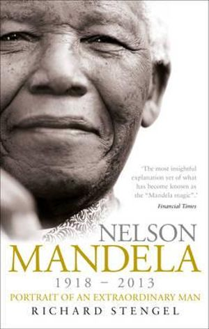 Nelson Mandela : Portrait of an Extraordinary Man - Richard Stengel
