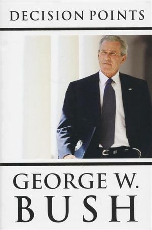 decision points by george bush Decision points rare book for sale this first edition, signed by george w bush is available at bauman rare books.