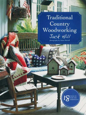 Traditional Country Woodworking - Jack Hill