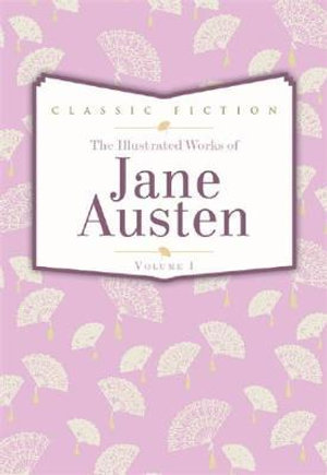 Jane Austen : Volume 1 : Pride and Prejudice, Mansfield Park and Persuasion - Jane Austen