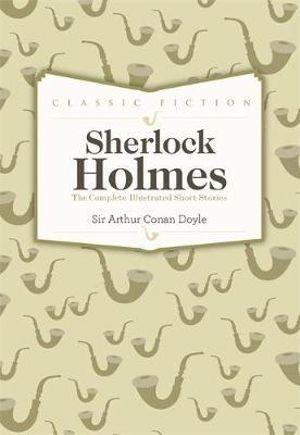 Sherlock Holmes Complete Short Stories - Sir Arthur Conan Doyle