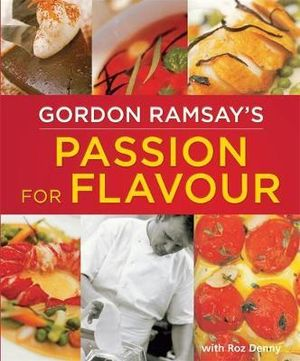 Gordon Ramsay's Passion for Flavour - Gordon Ramsay