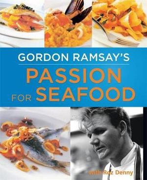 Gordon Ramsay's Passion for Seafood - Gordon Ramsay