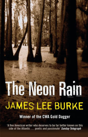 The Neon Rain: A Dave Robicheaux Novel 1  - James Lee Burke