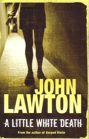 A Little White Death : A Detective-Sergeant Troy Novel - John Lawton